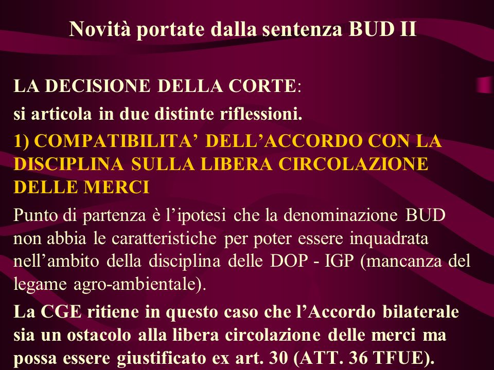 Novità portate dalla sentenza BUD II LA DECISIONE DELLA CORTE: si articola in due distinte riflessioni. 1) COMPATIBILITA DELLACCORDO CON LA DISCIPLINA