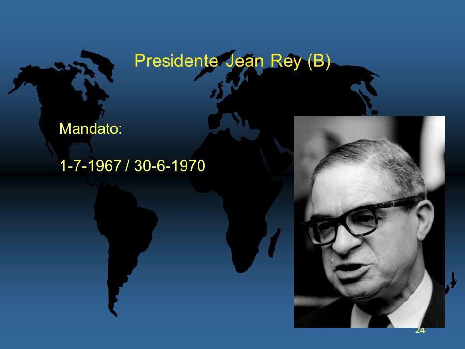 24 Presidente Jean Rey (B) Mandato: 1-7-1967 / 30-6-1970