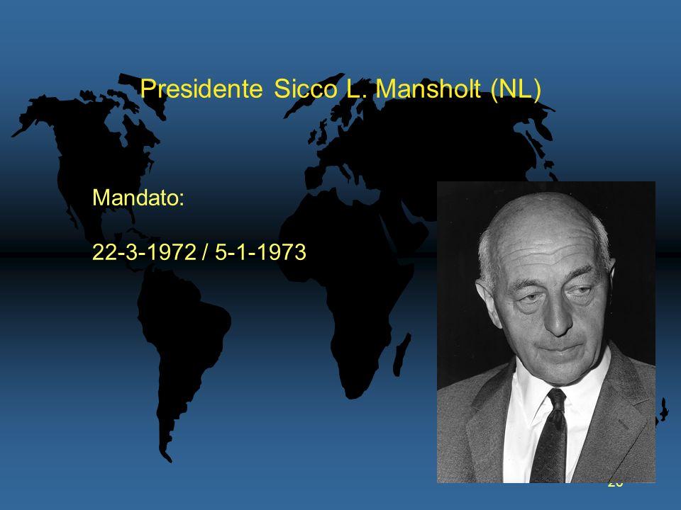 26 Presidente Sicco L. Mansholt (NL) Mandato: 22-3-1972 / 5-1-1973