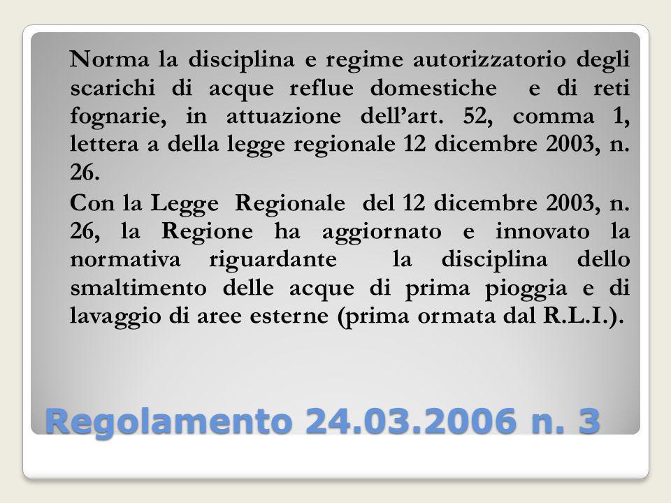 Regolamento 24.03.2006 n. 3 Norma la disciplina e regime autorizzatorio degli scarichi di acque reflue domestiche e di reti fognarie, in attuazione de