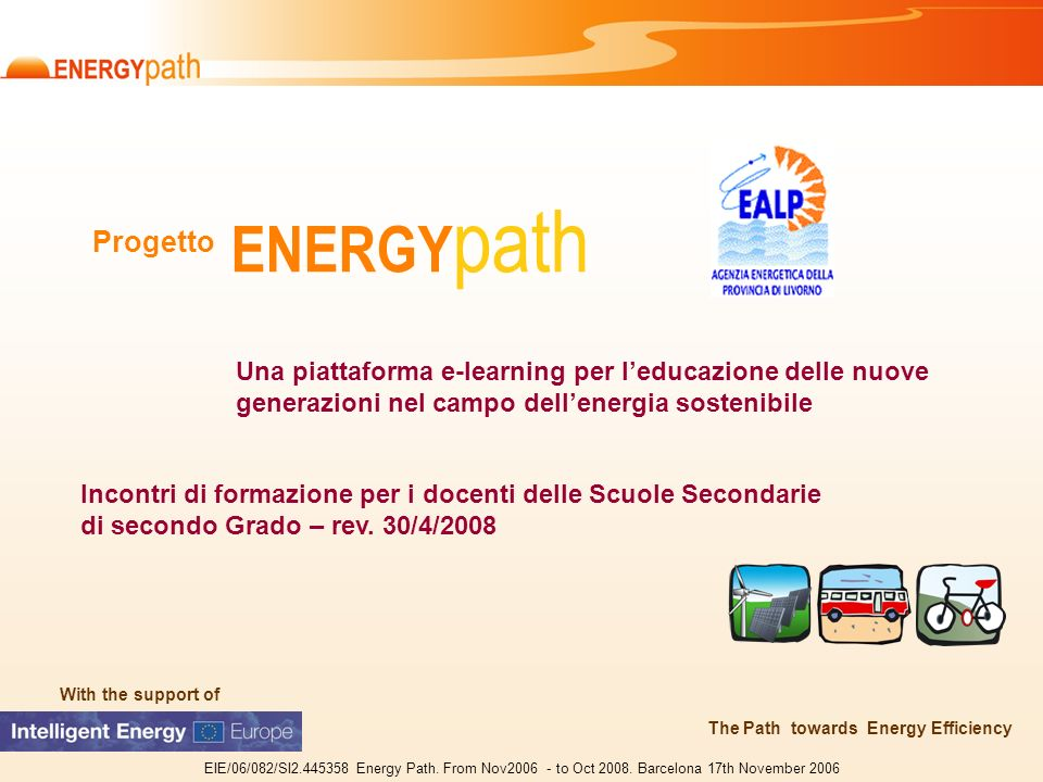 With the support of EIE/06/082/SI2.445358 Energy Path.