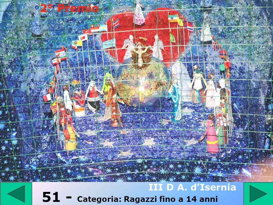50 - Categoria: Ragazzi fino a 14 anni II C A. dIsernia 3° Premio