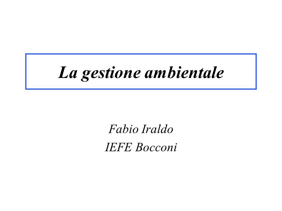 La gestione ambientale Fabio Iraldo IEFE Bocconi