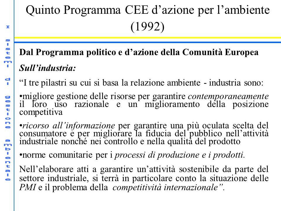 Quinto Programma CEE dazione per lambiente (1992) Dal Programma politico e dazione della Comunità Europea Sullindustria: I tre pilastri su cui si basa