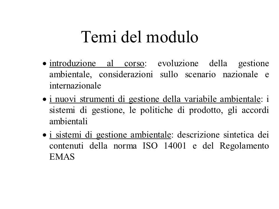 Temi del modulo introduzione al corso: evoluzione della gestione ambientale, considerazioni sullo scenario nazionale e internazionale i nuovi strument