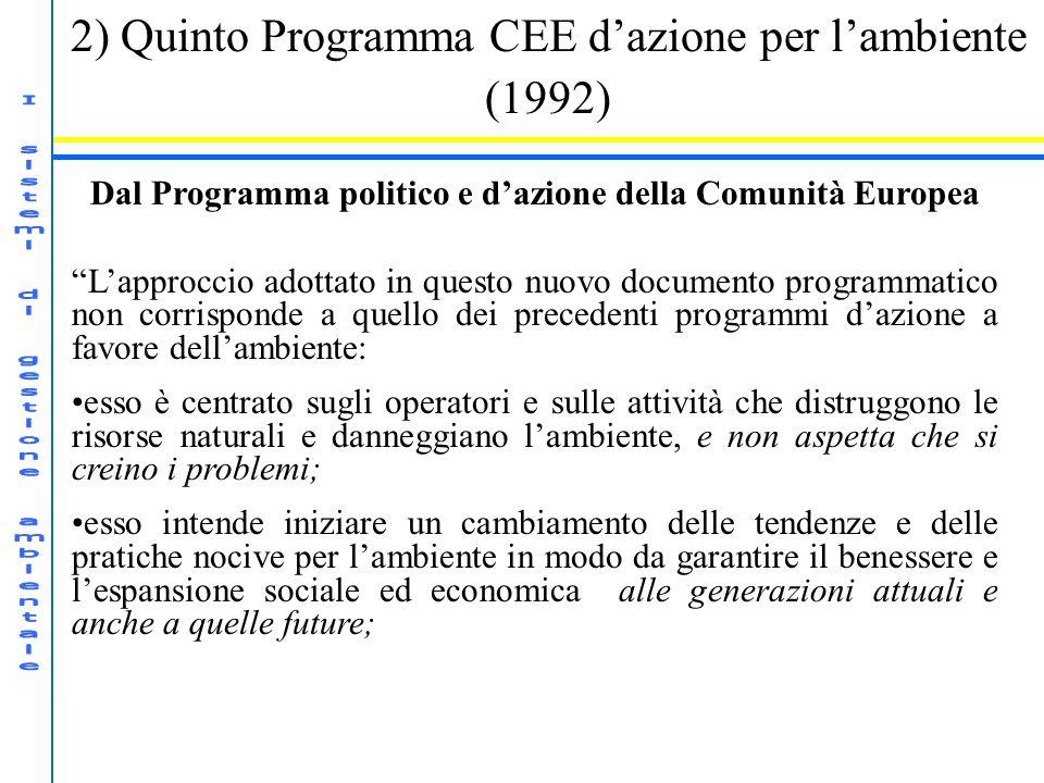2) Quinto Programma CEE dazione per lambiente (1992) Dal Programma politico e dazione della Comunità Europea Lapproccio adottato in questo nuovo docum