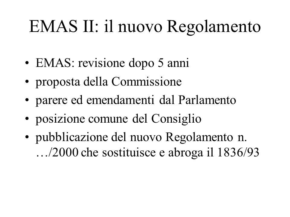 EMAS II: il nuovo Regolamento EMAS: revisione dopo 5 anni proposta della Commissione parere ed emendamenti dal Parlamento posizione comune del Consigl