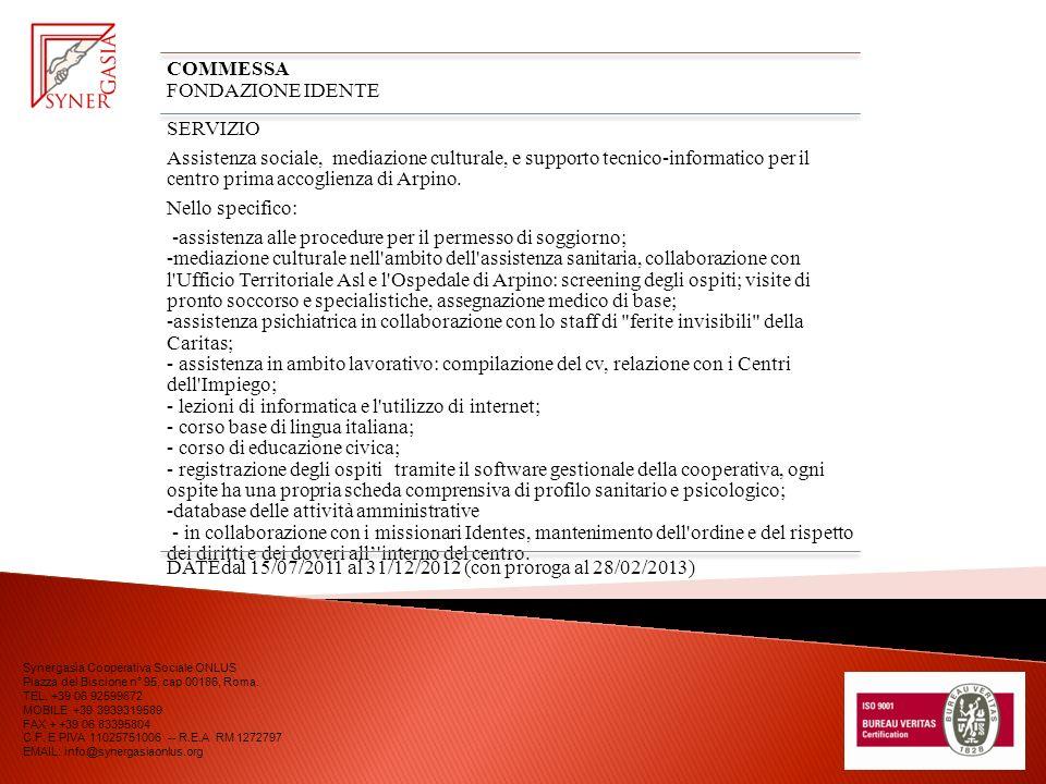 COMMESSA FONDAZIONE IDENTE SERVIZIO Assistenza sociale, mediazione culturale, e supporto tecnico-informatico per il centro prima accoglienza di Arpino.