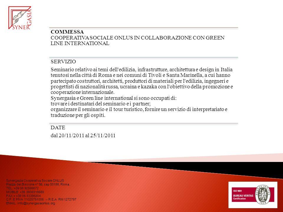 COMMESSA COOPERATIVA SOCIALE ONLUS IN COLLABORAZIONE CON GREEN LINE INTERNATIONAL SERVIZIO Seminario relativo ai temi dell'edilizia, infrastrutture, a