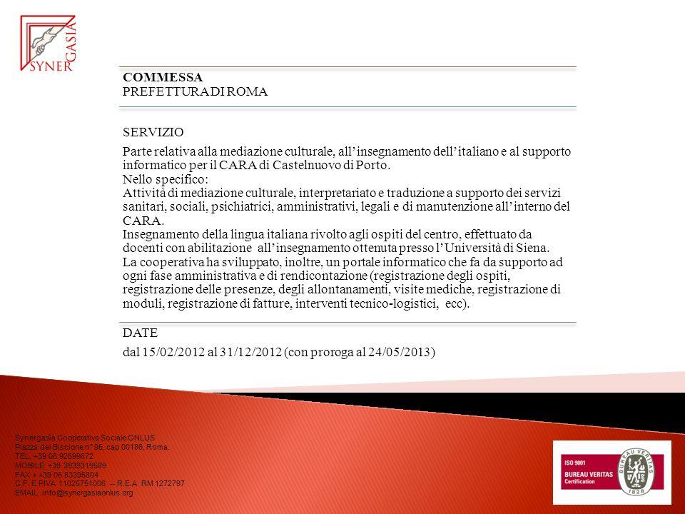 COMMESSA PREFETTURA DI ROMA SERVIZIO Parte relativa alla mediazione culturale, allinsegnamento dellitaliano e al supporto informatico per il CARA di C