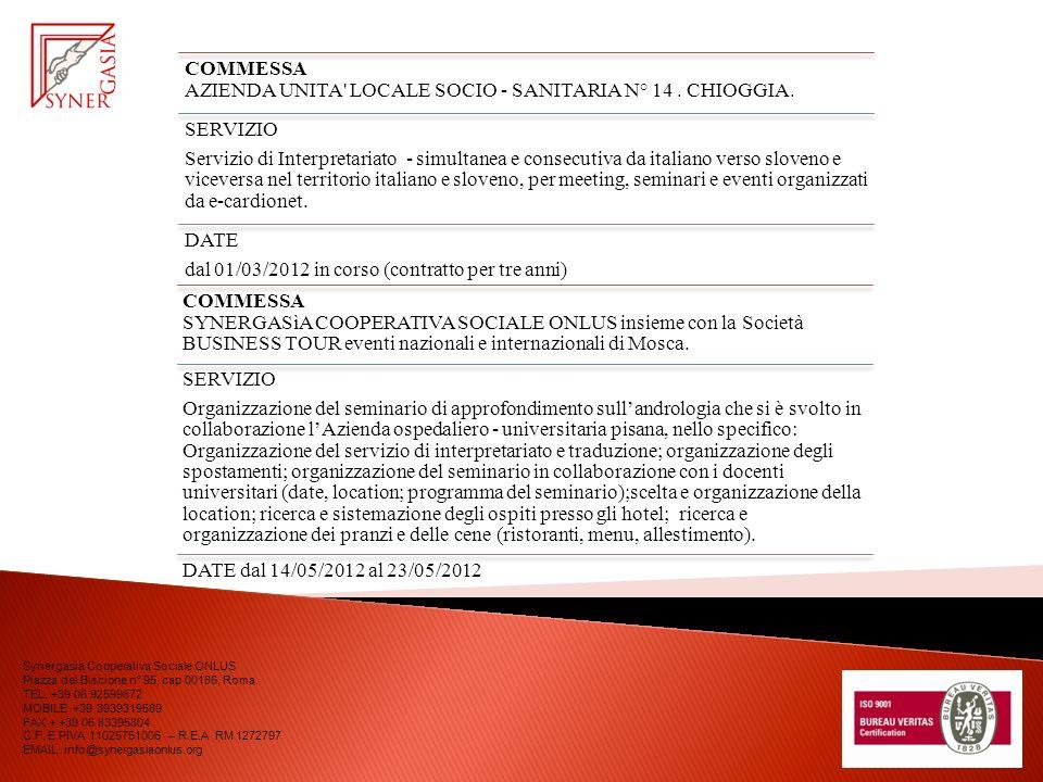 COMMESSA AZIENDA UNITA' LOCALE SOCIO - SANITARIA N° 14. CHIOGGIA. SERVIZIO Servizio di Interpretariato - simultanea e consecutiva da italiano verso sl