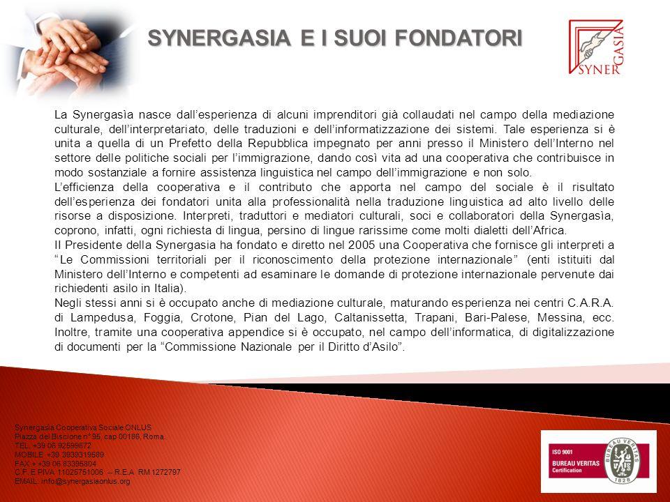 Synergasìa Cooperativa Sociale ONLUS Piazza del Biscione n° 95, cap 00186, Roma. TEL. +39 06 92599672 MOBILE +39 3939319589 FAX + +39 06 83395804 C.F.