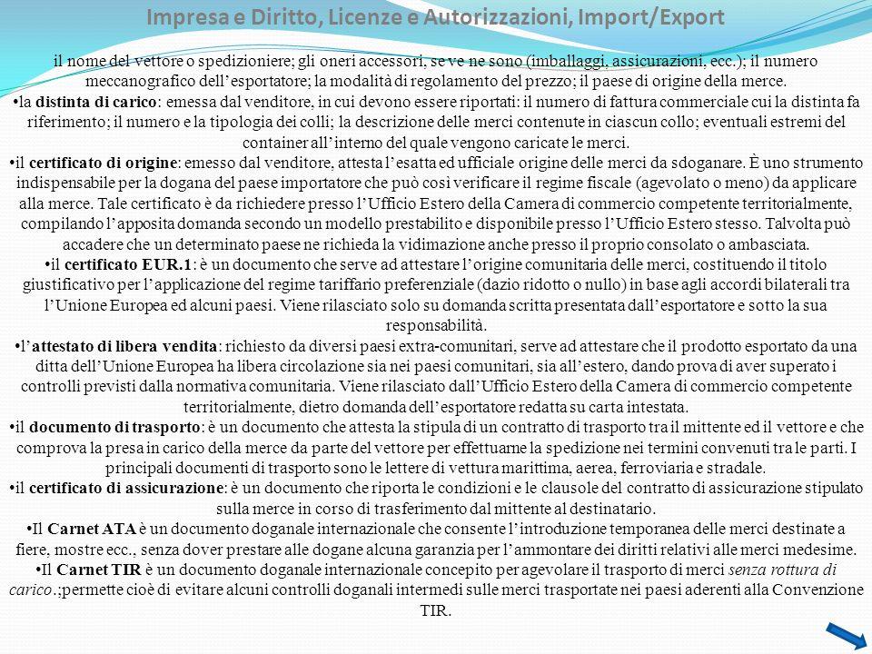 Impresa e Diritto, Licenze e Autorizzazioni, Import/Export il nome del vettore o spedizioniere; gli oneri accessori, se ve ne sono (imballaggi, assicu