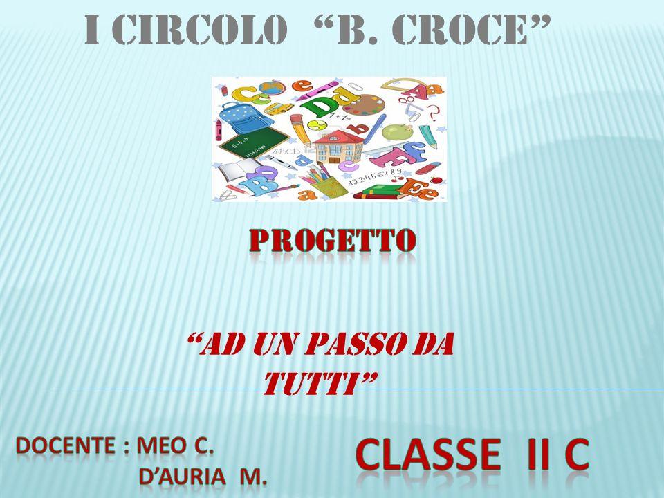 I Circol0 B. Croce AD UN PASSO DA TUTTI