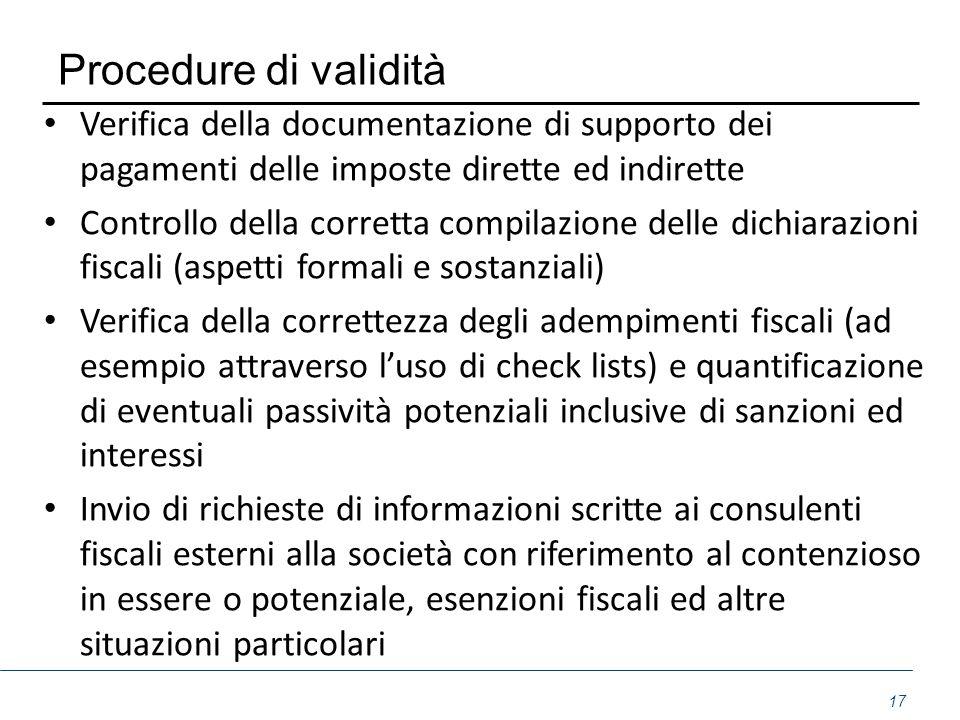Procedure di validità Verifica della documentazione di supporto dei pagamenti delle imposte dirette ed indirette Controllo della corretta compilazione