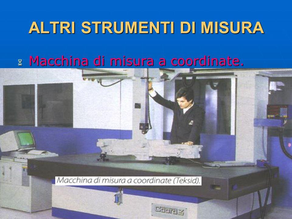 27/04/2014 DLA 114 ALTRI STRUMENTI DI MISURA Macchina di misura a coordinate. Macchina di misura a coordinate.