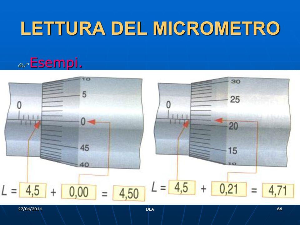 27/04/2014 DLA 66 LETTURA DEL MICROMETRO Esempi. Esempi.