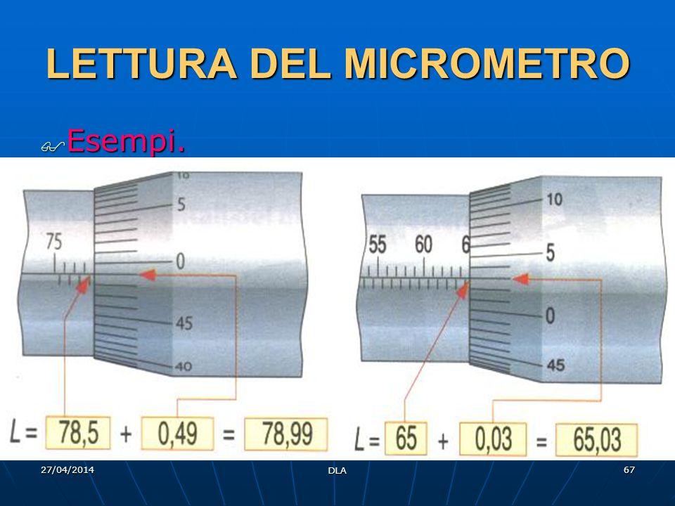 27/04/2014 DLA 67 LETTURA DEL MICROMETRO Esempi. Esempi.