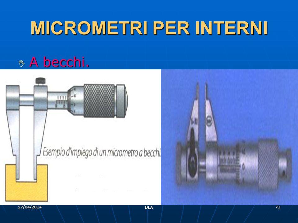 27/04/2014 DLA 71 MICROMETRI PER INTERNI A becchi. A becchi.