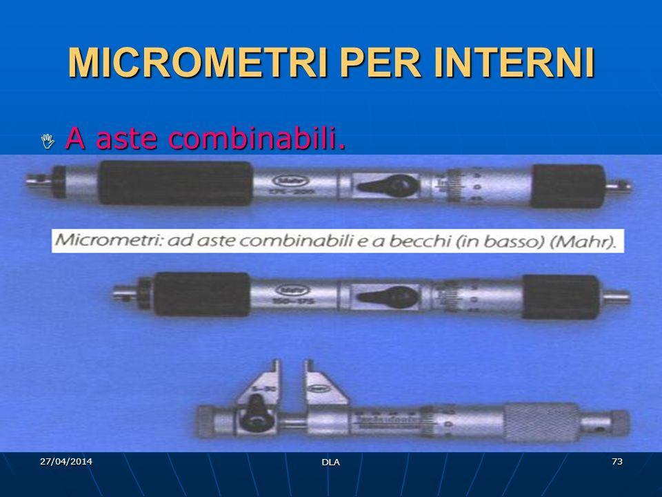 27/04/2014 DLA 73 MICROMETRI PER INTERNI A aste combinabili. A aste combinabili.