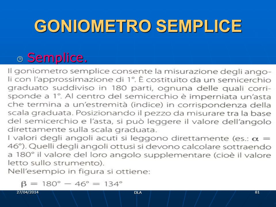 27/04/2014 DLA 81 GONIOMETRO SEMPLICE Semplice. Semplice.