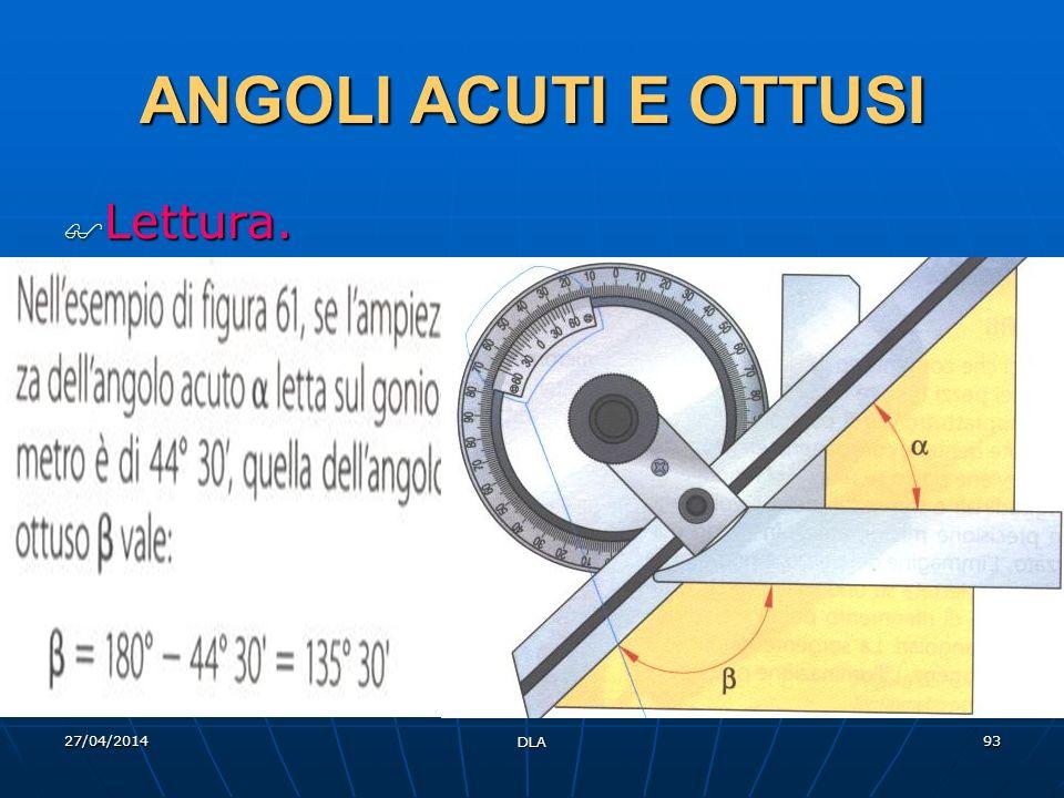 27/04/2014 DLA 93 ANGOLI ACUTI E OTTUSI Lettura. Lettura.
