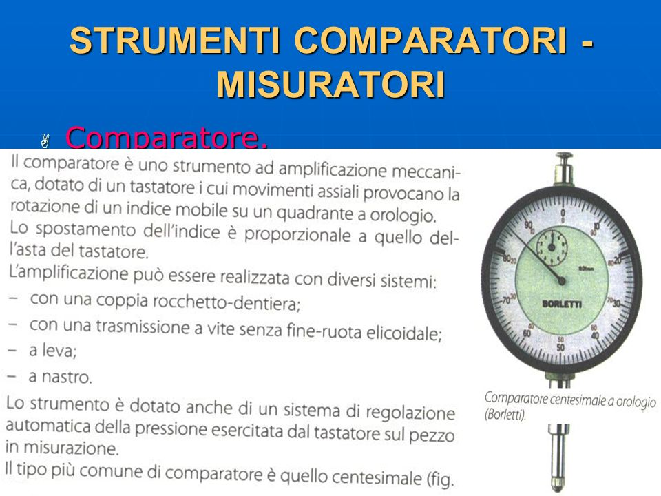 27/04/2014 DLA 96 STRUMENTI COMPARATORI - MISURATORI Comparatore. Comparatore.