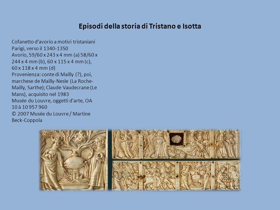 Episodi della storia di Tristano e Isotta Questi quattro pannelli costituiscono la decorazione di un cofanetto composito , che illustra gli episodi più famosi di diversi romanzi cavallereschi.