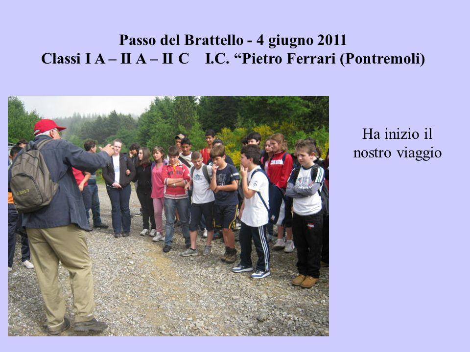 Passo del Brattello - 4 giugno 2011 Classi I A – II A – II C I.C. Pietro Ferrari (Pontremoli) Ha inizio il nostro viaggio