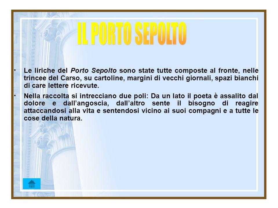 Le liriche del Porto Sepolto sono state tutte composte al fronte, nelle trincee del Carso, su cartoline, margini di vecchi giornali, spazi bianchi di
