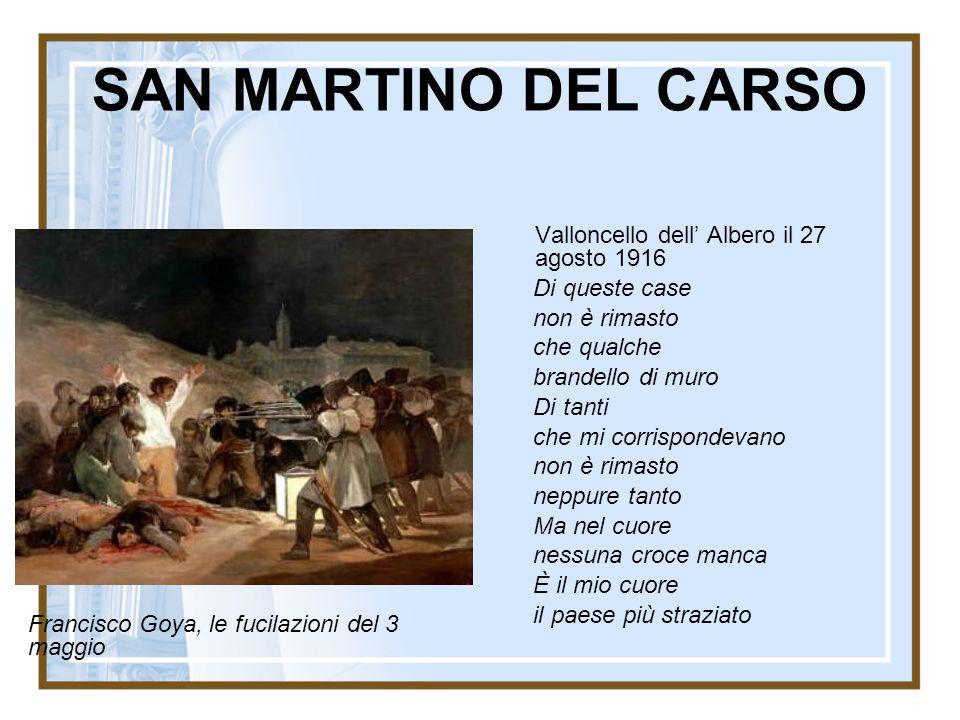 SAN MARTINO DEL CARSO Valloncello dell Albero il 27 agosto 1916 Di queste case non è rimasto che qualche brandello di muro Di tanti che mi corrisponde