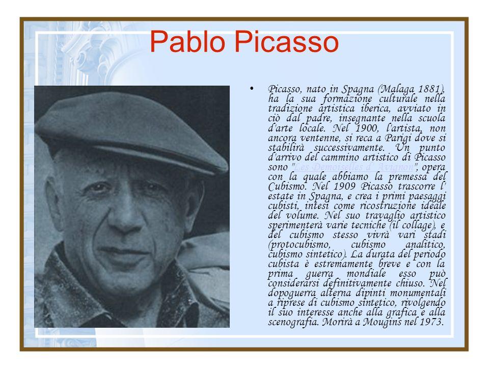 Pablo Picasso Picasso, nato in Spagna (Malaga 1881), ha la sua formazione culturale nella tradizione artistica iberica, avviato in ciò dal padre, inse