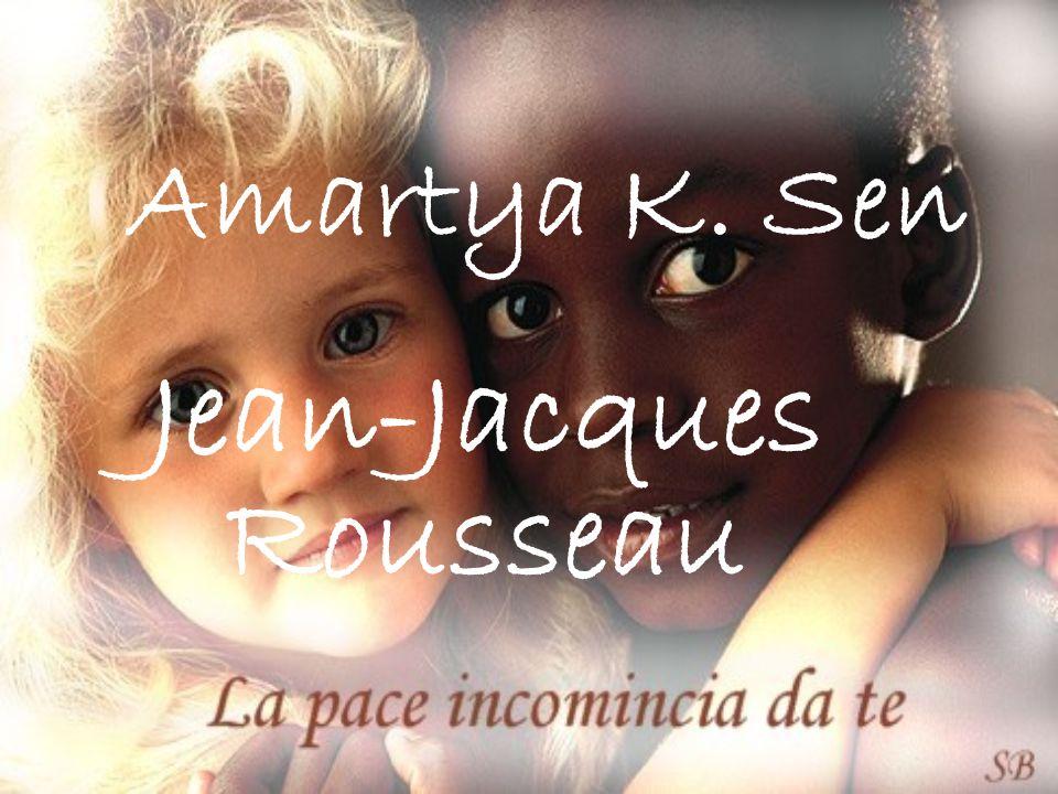 Bibliografia Jean Jacques Rousseau – Discorso sull origine e I fondamenti della disuguaglianza tra gli uomini Amartya K.