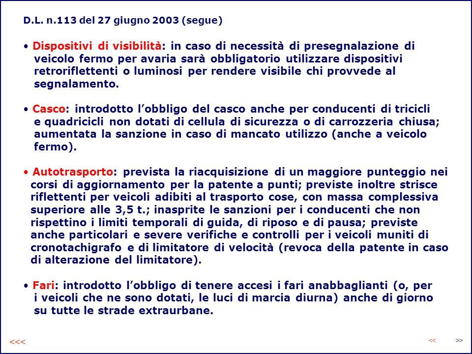 Dispositivi di visibilità: in caso di necessità di presegnalazione di veicolo fermo per avaria sarà obbligatorio utilizzare dispositivi retrorifletten