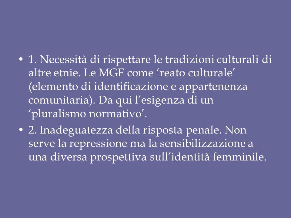 1.Necessità di rispettare le tradizioni culturali di altre etnie.