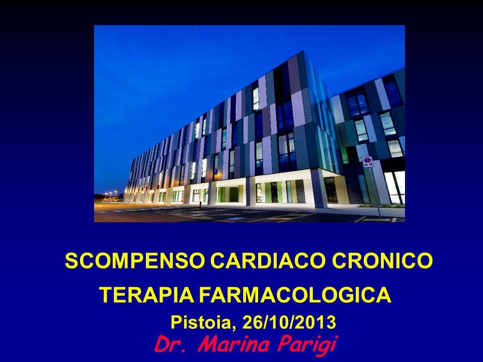 Dr. Marina Parigi SCOMPENSO CARDIACO CRONICO TERAPIA FARMACOLOGICA Pistoia, 26/10/2013