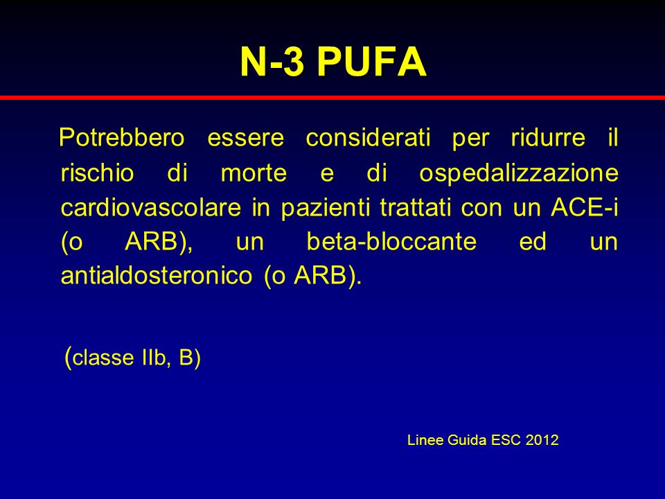 N-3 PUFA Potrebbero essere considerati per ridurre il rischio di morte e di ospedalizzazione cardiovascolare in pazienti trattati con un ACE-i (o ARB)