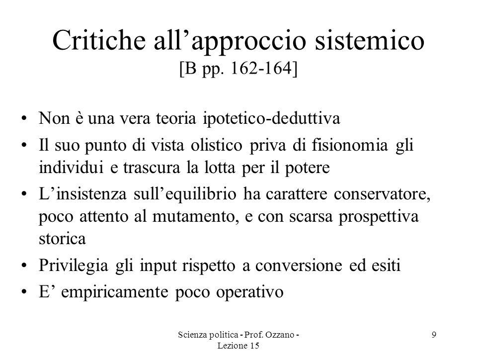 Scienza politica - Prof.Ozzano - Lezione 15 9 Critiche allapproccio sistemico [B pp.