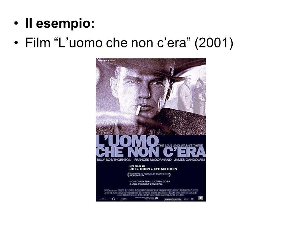 II esempio: Film Luomo che non cera (2001)