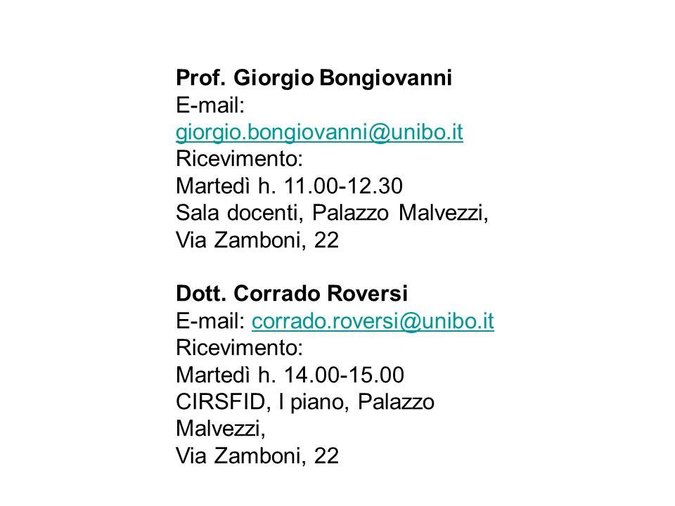 Prof. Giorgio Bongiovanni E-mail: giorgio.bongiovanni@unibo.it giorgio.bongiovanni@unibo.it Ricevimento: Martedì h. 11.00-12.30 Sala docenti, Palazzo