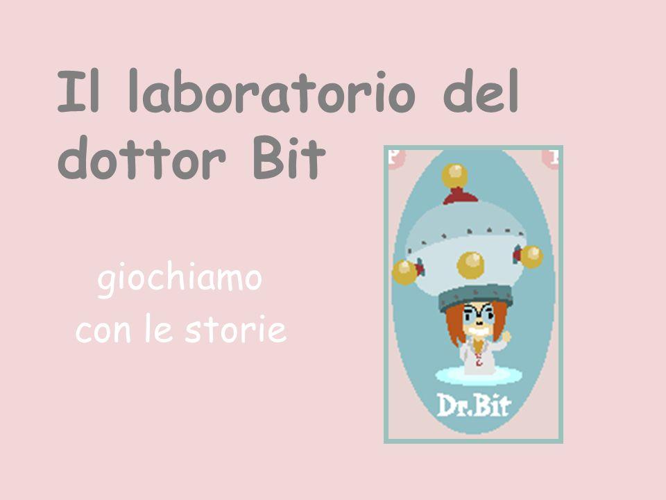 Il laboratorio del dottor Bit giochiamo con le storie