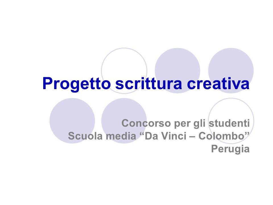 Progetto scrittura creativa Concorso per gli studenti Scuola media Da Vinci – Colombo Perugia