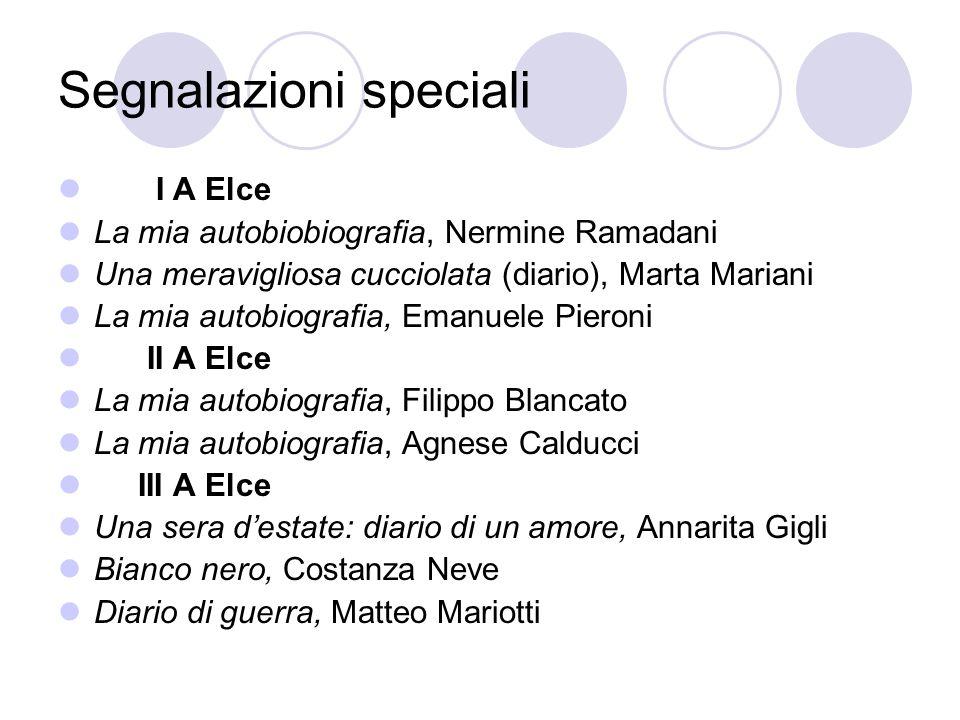 Segnalazioni speciali I A Elce La mia autobiobiografia, Nermine Ramadani Una meravigliosa cucciolata (diario), Marta Mariani La mia autobiografia, Ema