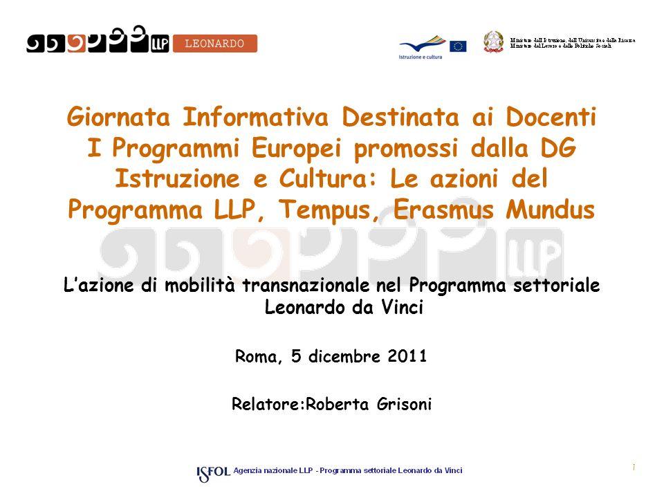 Giornata Informativa Destinata ai Docenti I Programmi Europei promossi dalla DG Istruzione e Cultura: Le azioni del Programma LLP, Tempus, Erasmus Mun