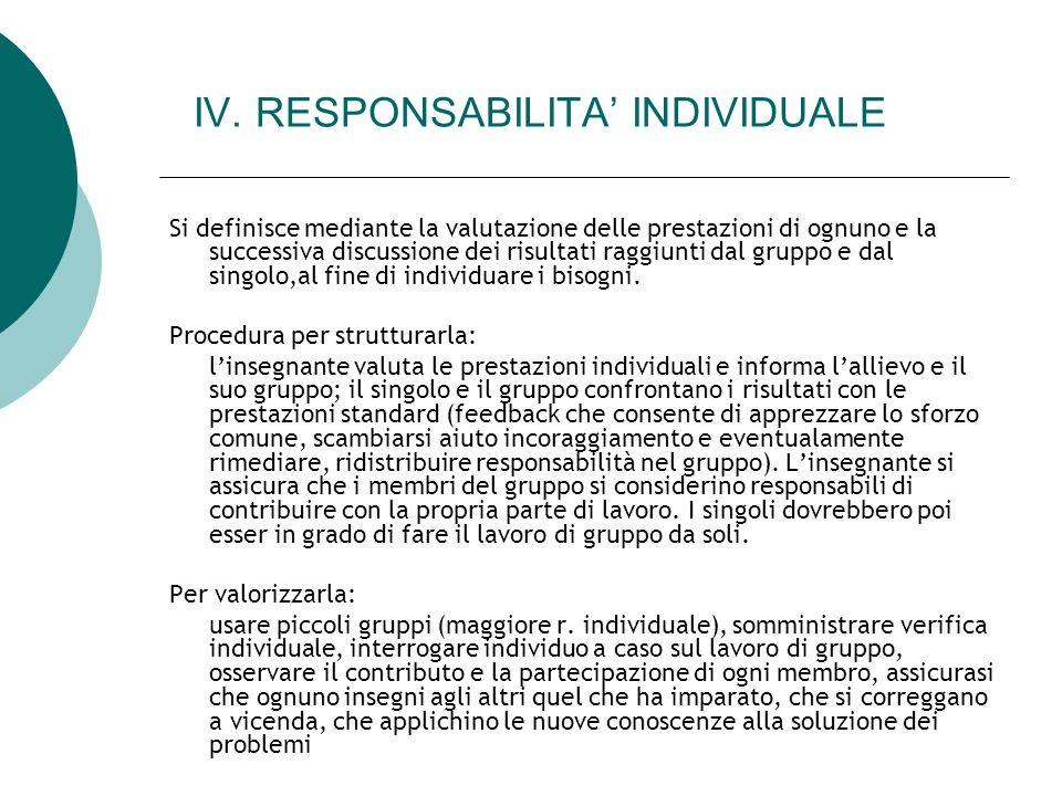IV. RESPONSABILITA INDIVIDUALE Si definisce mediante la valutazione delle prestazioni di ognuno e la successiva discussione dei risultati raggiunti da