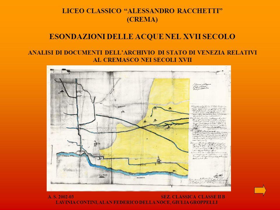 LICEO CLASSICO ALESSANDRO RACCHETTI (CREMA) ESONDAZIONI DELLE ACQUE NEL XVII SECOLO ANALISI DI DOCUMENTI DELLARCHIVIO DI STATO DI VENEZIA RELATIVI AL