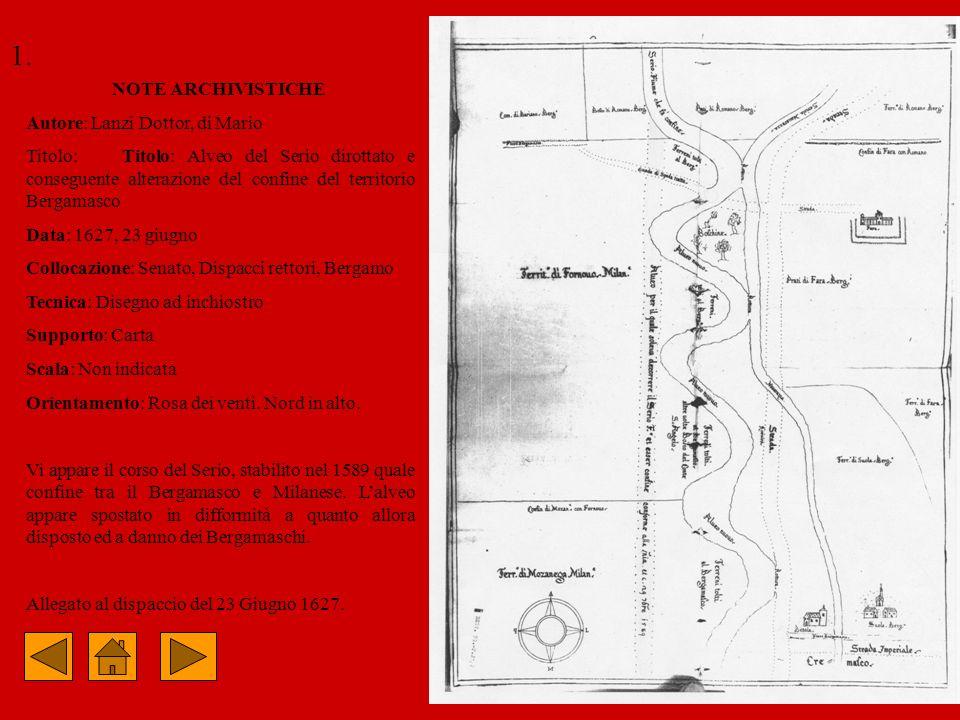 Nel disegno ad inchiostro allegato al dispaccio del 23 giugno 1627 è rappresentato il corso del Serio che, uscendo dal territorio di Romano di Lombardia, inizia un percorso serpentiforme anziché procedere verso Sud in linea retta (seguendo il percorso punteggiato).