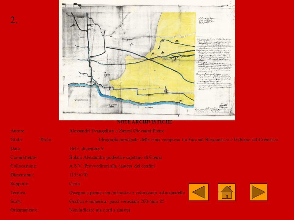 2. NOTE ARCHIVISTICHE Autore:Alessandri Evangelista e Zanesi Giovanni Pietro Titolo: Titolo: Idrografia principale della zona compresa tra Fara sul Be