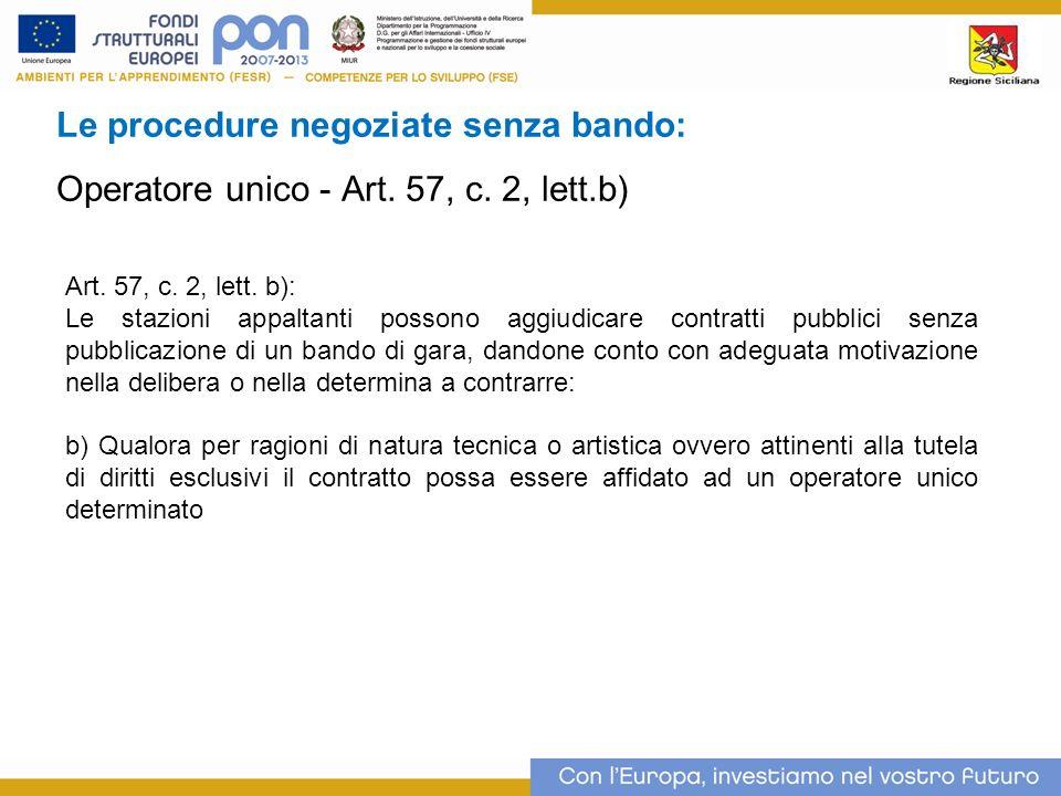 Le procedure negoziate senza bando: Operatore unico - Art.