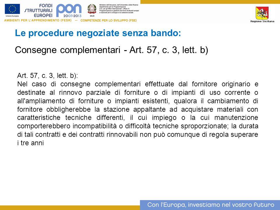 Le procedure negoziate senza bando: Consegne complementari - Art.